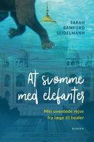 At svømme med elefanter - Sarah Bamford Seidelmann