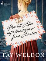 Brev till Alice inför läsningen av Jane Austen - Fay Weldon