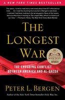 The Longest War: The Enduring Conflict between America and Al-Qaeda - Peter L. Bergen