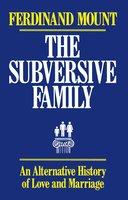 Subversive Family - Ferdinand Mount