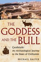 The Goddess and the Bull - Michael Balter