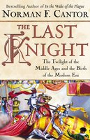 The Last Knight - Norman F. Cantor