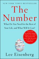 The Number: A Completely Different Way to Think About the Rest of Your Life - Lee Eisenberg
