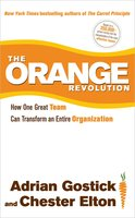 The Orange Revolution: How One Great Team Can Transform an Entire Organization - Adrian Gostick, Chester Elton