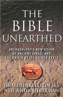 The Bible Unearthed: Archaeology's New Vision of Ancient Isreal and the Origin of Sacred Texts - Israel Finkelstein, Neil Asher Silberman