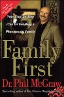 Family First: Your Step-by-Step Plan for Creating a Phenomenal Family - Dr. Phil McGraw