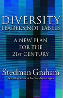 Diversity: Leaders Not Labels: A New Plan for a the 21st Century - Stedman Graham