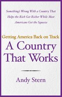 A Country That Works: Getting America Back on Track - Andy Stern