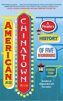 American Chinatown: A People's History of Five Neighborhoods - Bonnie Tsui