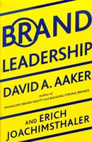 Brand Leadership: Building Assets In an Information Economy - David A. Aaker, Erich Joachimsthaler