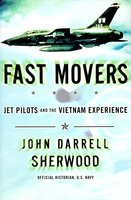 Fast Movers: Jet Pilots and the Vietnam Experience - John Sherwood