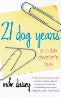 21 Dog Years: Doing Time @ Amazon.com - Mike Daisey