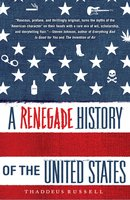 A Renegade History of the United States - Thaddeus Russell
