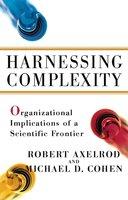 Harnessing Complexity - Michael D Cohen, Robert Axelrod