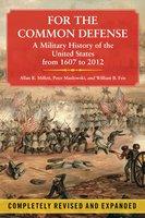 For the Common Defense - Peter Maslowski, Allan R. Millett