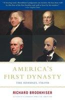 America's First Dynasty: The Adamses, 1735-1918 - Richard Brookhiser