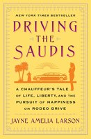 Driving the Saudis - Jayne Amelia Larson
