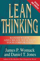 Lean Thinking: Banish Waste and Create Wealth in Your Corporation - James P. Womack,Daniel T. Jones