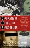 Operatives, Spies, and Saboteurs - Patrick K. O'Donnell
