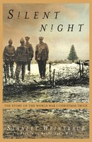 Silent Night: The Story of the World War I Christmas Truce - Stanley Weintraub