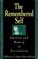 Remembered Self: Emotion and Memory in Personality - Jefferson A. Singer, Peter Salovey