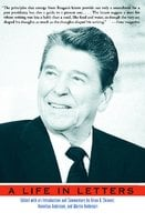 Reagan: A Life In Letters - Annelise Anderson, Martin Anderson, Kiron K. Skinner