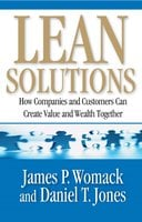 Lean Solutions: How Companies and Customers Can Create Value and Wealth Together - James P. Womack,Daniel T. Jones