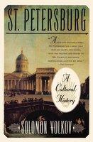 St Petersburg: A Cultural History - Solomon Volkov