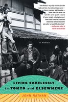 Living Carelessly in Tokyo and Elsewhere: A Memoir - John Nathan