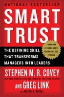 Smart Trust: Creating Prosperity, Energy, and Joy in a Low-Trust World - Stephen M.R. Covey,Greg Link