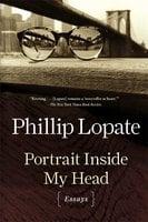Portrait Inside My Head: Essays - Phillip Lopate