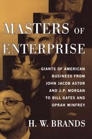 Masters of Enterprise - H.W. Brands