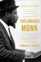 Thelonious Monk: The Life and Times of an American Original - Robin Kelley