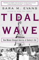 Tidal Wave: How Women Changed America at Century's End - Sara Evans
