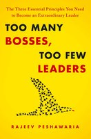 Too Many Bosses, Too Few Leaders - Rajeev Peshawaria