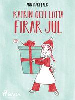 Katrin och Lotta firar jul - Ann Mari Falk