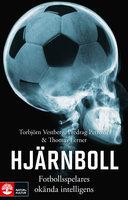 Hjärnboll : Fotbollsspelares okända intelligens - Predrag Petrovic, Thomas Lerner, Torbjörn Vestberg