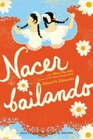 Nacer Bailando (Dancing Home) - Alma Flor Ada,Gabriel M. Zubizarreta
