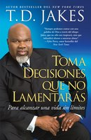 Toma decisiones que no lamentarás (Making Grt Decisions; Span) - T.D. Jakes