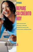 Repare su crédito ahora (How to Fix Your Credit) - Luis Cortes, Karin Price Mueller