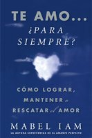 Te amo... ¿para siempre? (I Love You. Now What?) - Mabel Iam