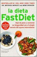 La dieta FastDiet - Dr. Michael Mosley, Mimi Spencer
