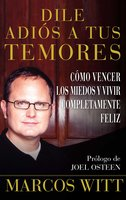 Dile adiós a tus temores (How to Overcome Fear) - Marcos Witt