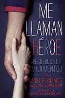 Me llaman heroe (They Call Me a Hero) - Daniel Hernandez