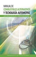 Manual de combustibles alternativos y tecnología automotriz - Juan Carlos Goñi Delión,Mario Rojas Delgado