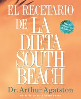 El Recetario de la Dieta South Beach - Arthur Agatston