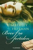 Brev fra fortiden - Kimberley Freeman