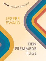 Den fremmede fugl - Jesper Ewald
