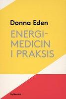 Energimedicin i praksis - Donna Eden