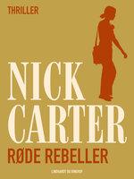 Røde rebeller - Nick Carter